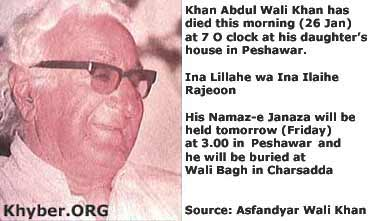 Wali Khan died today 26 Jan in Peshawar